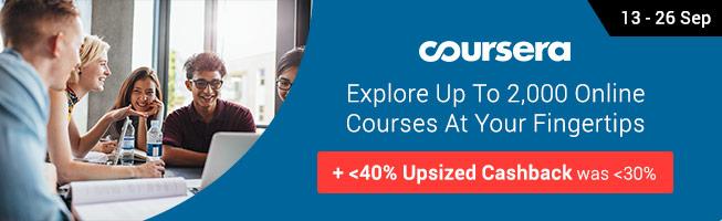Coursera + <40% Upsized Cashback