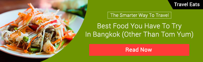 Best Food You Have to Try in Bangkok (Other Than Tom Yum)
