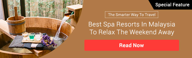 Best Spa Resorts In Malaysia To Relax The Weekend Away
