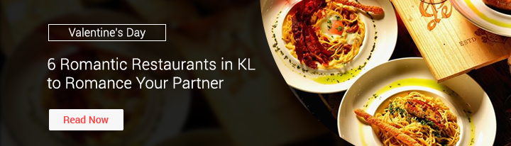 6 Romantic Restaurants in KL to Romance Your Partner