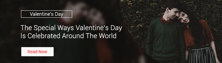 The Special Ways Valentine's Day Is Celebrated Around The World