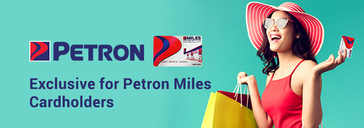 Exclusive For Petron Miles Cardholders